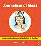 Journalism of Ideas, Daniel Reimold, 0415634679