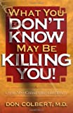 img - for What You Don't Know May Be Killing You! by Don, MD Colbert (2000-05-02) book / textbook / text book