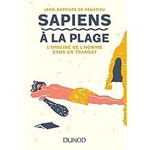 Sapiens à la plage : L'origine de l'homme dans un transat (French Edition)