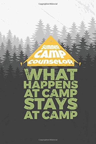 Summer Camp Counselor What Happens at Camp Stays at Camp: Lined and Blank Page Journal for a Summer Camp Counselor, Summer Camp Counselor Appreciation Gift ebook