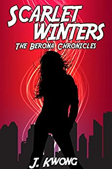 Scarlet Winters: The Berona Chronicles by [Kwong, J.]