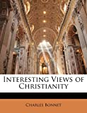 Interesting Views of Christianity, Charles Bonnet, 1147521603