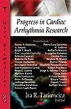 Progress in Cardiac Arrythmia Research, Ira R. Tarkowicz, 1600217966