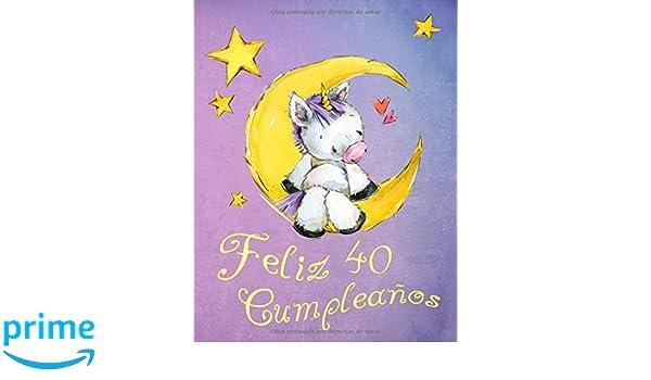 Feliz 40 Cumpleaños: ¡Mejor que una tarjeta de cumpleaños ...