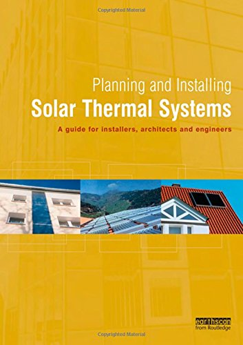 Planning and Installing Solar Thermal Systems: A Guide for Installers, Architects and Engineers (Best Alternative To Air Conditioner)