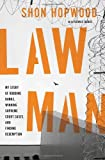 Law Man, Shon Hopwood and Dennis Michael Burke, 0307887839