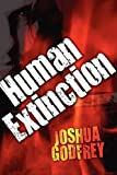 Human Extinction, Joshua Godfrey, 1451234325