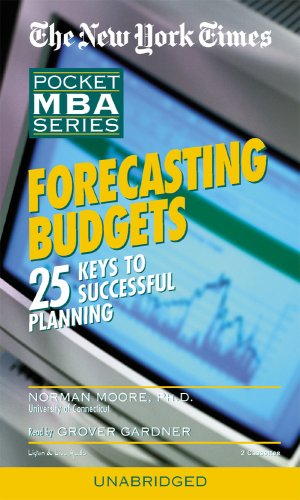 Forecasting Budgets: 25 Keys to Successful Planning (New York Times Pocket MBA (Audio))