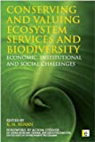 Conserving and Valuing Ecosystem Services and Biodiversity, , 1844076512