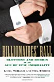 img - for Billionaires' Ball: Gluttony and Hubris in an Age of Epic Inequality book / textbook / text book