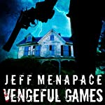 Vengeful Games - A Dark Psychological Thriller: Bad Games Series, Book 2 | Jeff Menapace