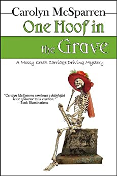 One Hoof In The Grave (The Merry Abbott Carriage-Driving Mysteries) by [McSparren, Carolyn]