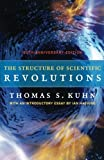 The Structure of Scientific Revolutions, Thomas S. Kuhn, 0226458121