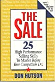 img - for The Sale: 25 High Performance Selling Skills to Master Before Your Competitors Do! book / textbook / text book