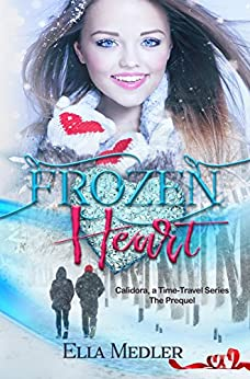 Frozen Heart: Calidora Time-Travel Series - The Prequel by [Medler, Ella]