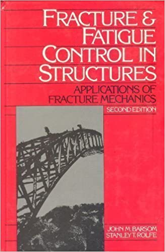 Applications of Fracture Mechanics Fracture and Fatigue Control in Structures