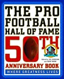 The Pro Football Hall of Fame 50th Anniversary Book, , 0446583960