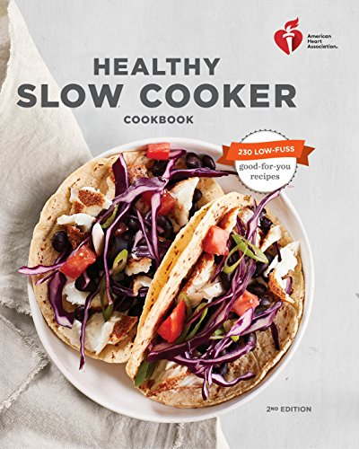 American Heart Association Healthy Slow Cooker Cookbook, Second Edition by American Heart Association