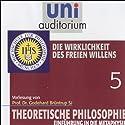 Die Wirklichkeit des freien Willens (Theoretische Philosophie 5) Hörbuch von Godehard Brüntrup Gesprochen von: Godehard Brüntrup