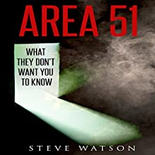 Area 51: What They Don't Want You to Know: Paranormal Activities, Book 2 Audiobook by Steve Watson Narrated by Gavin Douglas