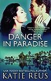 Danger in Paradise, Katie Reus, 1492177865