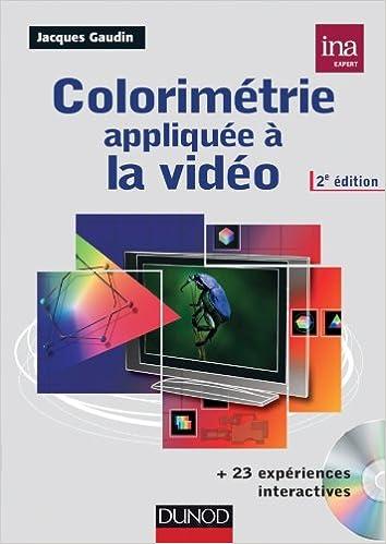 Téléchargement gratuit de manuels scolaires au Bangladesh Colorimétrie appliquée à la vidéo - 2e éd. - Livre + cédérom by Jacques Gaudin in French RTF