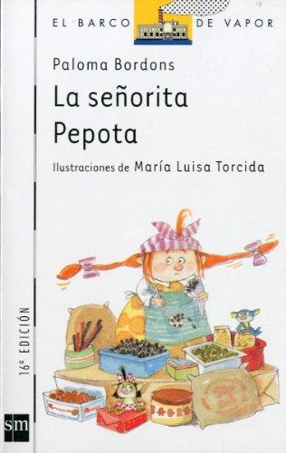 La senorita Pepota/ Miss Pepote (El Barco De Vapor) (Spanish Edition) - Paloma Bordons