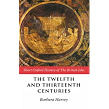 The Twelfth and Thirteenth Centuries: 1066-c.1280