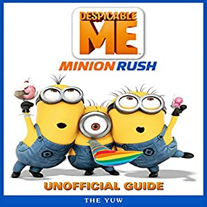 Despicable Me Minion Rush Unofficial Guide Audiobook