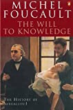 History Of Sexuality. The Will To Knowledge - Volume 1: The Will to Knowledge v. 1