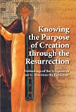 Knowing the Purpose of Creation Through the Resurrection : Proceedings of the Symposium on St Maximus the Confessor, Belgrade, October 18-21 2012, , 1936773090
