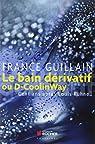 Le bain dérivatif ou D-CoolinWay : Cent ans après Louis Kuhne... par Guillain