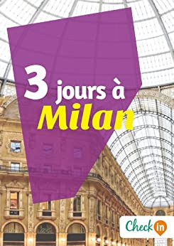 3 jours milan un guide touristique avec des cartes des bons plans et les itin raires. Black Bedroom Furniture Sets. Home Design Ideas