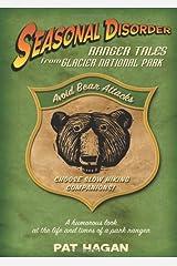 Seasonal Disorder: Ranger Tales from Glacier National Park Paperback