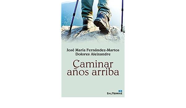 CAMINAR AÑOS ARRIBA (El Pozo de Siquem nº 339) (Spanish Edition) - Kindle edition by JOSÉ MARÍA FERNÁNDEZ-MARTOS, DOLORES ALEIXANDRE.