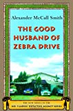 The Good Husband of Zebra Drive, Alexander McCall Smith, 0375422730
