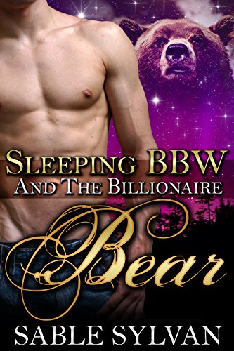 Sleeping BBW And The Billionaire Bear: A Paranormal Romance Novella (The Shifter Princes Book 3) by [Sylvan, Sable]