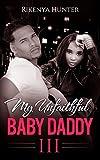 My Unfaithful Baby Daddy 3
