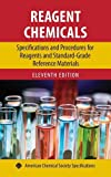 Reagent Chemicals: Specifications and Procedures for Reagents and Standard-Grade Reference Materials (ACS Professional Reference Book)