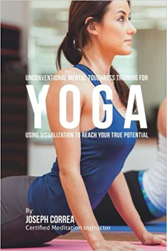 Unconventional Mental Toughness Training for Yoga: Using ...