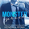 Monster Prick: An Older Brother's Best Friend Romance Audiobook by Kendall Ryan Narrated by Ava Erickson