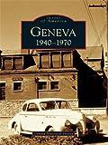 Geneva: 1940-1970 (Images of America)