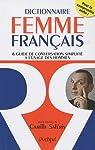 Dictionnaire femme-français : et guide de conversation simplifié à l'usage des hommes par Saféris