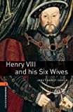[(Oxford Bookworms Library: Stage 2: Henry Viii and His Six Wives: True Stories)] [Author: Janet Hardy-Gould] published on (March, 2008)