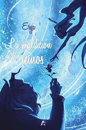 La maldición de los reinos por Erya,Guerra Lomas, Ana Paula