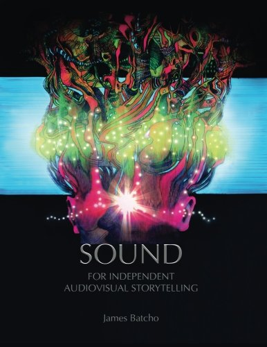 Sound for Independent Audiovisual Storytelling