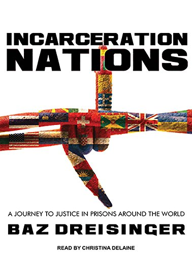 Incarceration Nations: A Journey to Justice in Prisons Around the World by Tantor Audio