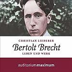 Bertolt Brecht: Leben und Werk | Christian Liederer