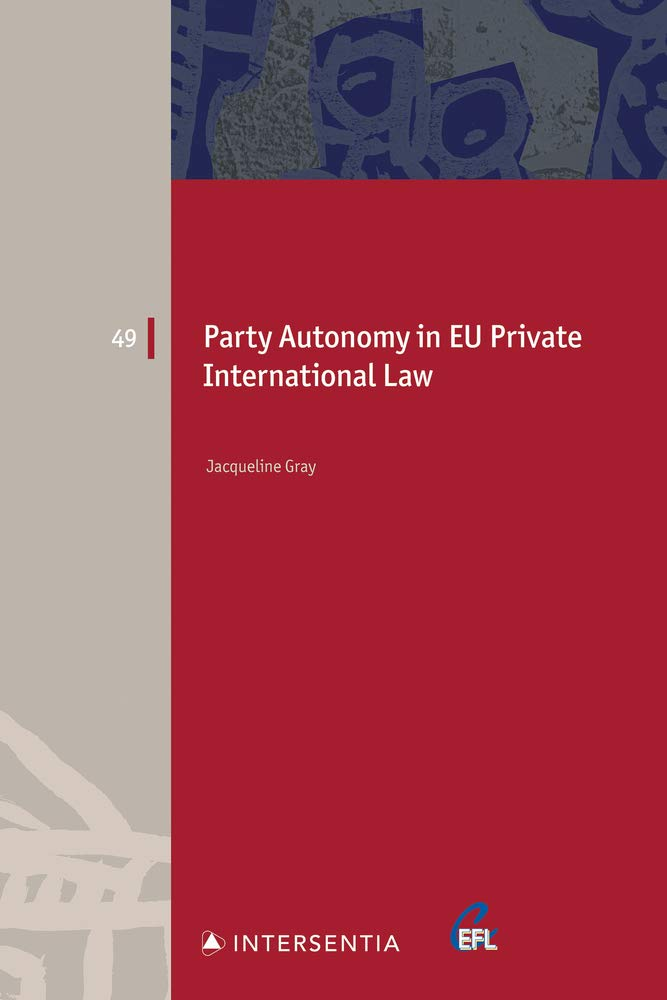 Party autonomy in EU private international law : choice of court and choice of law in family matters and succession