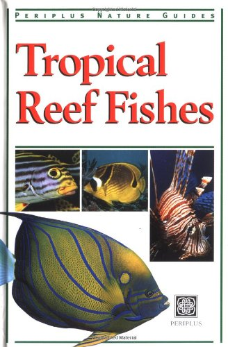 Tropical Reef Fishes of Indonesia (Periplus Tropical Nature Guide)